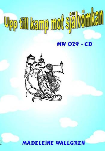 MW029 Upp till kamp mot självömkan