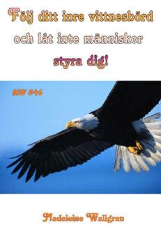 MW046 Följ ditt inre vittnesbörd och låt inte människor styra dig!