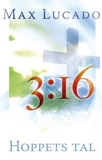 3:16 Hoppets tal av Max Lucado