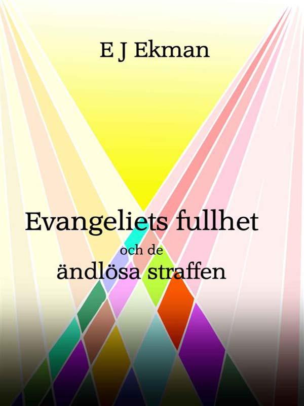 Evangeliets fullhet och de ändlösa straffen - Eller är de kanske inte eviga?