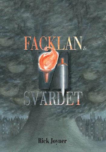 Facklan och svärdet /Rick Joyner
