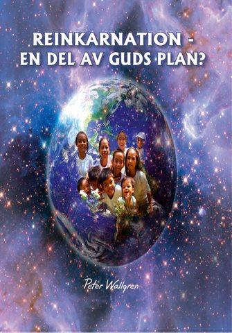 Reinkarnation en del av Guds plan?