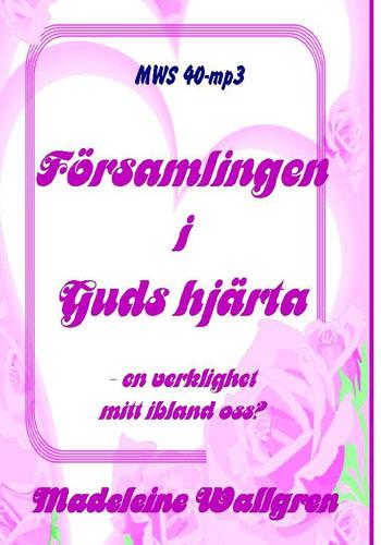 MWS40-CD Församlingen i Guds hjärta