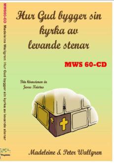 MWS60-CD Hur Gud bygger sin kyrka av levande stenar