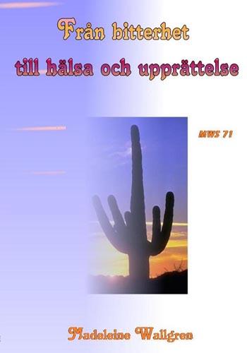 MWS 71-CD Från bitterhet till hälsa och upprättelse