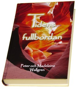 Tidens fullbordan - Peter o Madeleine Wallgren