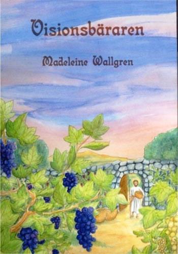 Visionsbäraren /Madeleine Wallgren