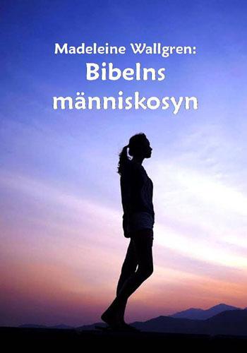 Bibelns människosyn / M Wallgren