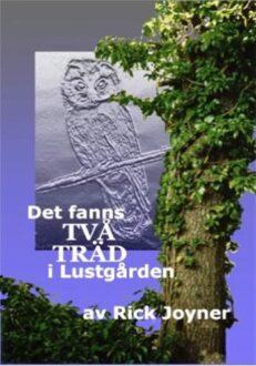 Rick Joyner: Det fanns två träd i Lustgården