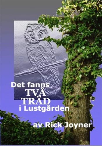 Det fanns två träd i Lustgården /Rick Joyner