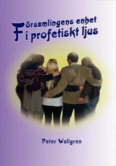 Församlingens enhet i profetiskt ljus av Peter Wallgren